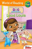 World of Reading: Doc McStuffins - Loud Louie : Level Pre-1 - Sheila Sweeny Higginson -
