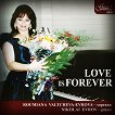 Roumiana Valtcheva-Evrova - soprano : Nikolai Evrov - piano - Love is Forever -