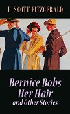 Bernice Bobs Her Hair and Other Stories - F. Scott Fitzgerald -
