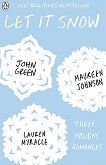 Let It Snow. Three Holiday Romances - John Green, Maureen Johnson, Lauren Myracle -