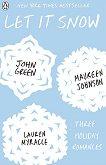 Let It Snow. Three Holiday Romances - John Green, Maureen Johnson, Lauren Myracle - книга