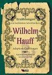Erzahlungen von beruhmten Schriftstellern: Wilhelm Hauff - Adaptierte Erzahlungen - Wilhelm Hauff -