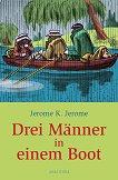 Drei Manner in einem Boot - Jerome Klapka Jerome -