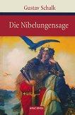 Die Nibelungensage - Gustav Schalk -