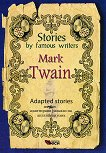 Stories by famous writers: Mark Twain - Adapted stories - Mark Twain -