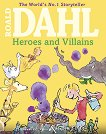 Heroes and Villains - Roald Dahl -