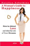 A Woman's Guide to Happiness - Nataliya Kobylkina -