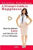 A Woman's Guide to Happiness - Nataliya Kobylkina -