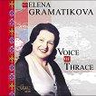 Elena Gramatikova - Voice of Thrace -