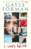 I Was Here - Gayle Forman -