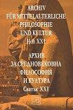 Archiv für mittelalterliche Philosophie und Kultur - Heft XXI Архив за средновековна философия и култура - Свитък XXI -