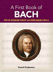 A First Book of Bach for the Beginning Pianist + Downloadable MP3s - David Dutkanicz -