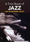 A First Book of Jazz for the Beginning Pianist + Downloadable MP3s - David Dutkanicz -