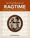 A First Book of Ragtime for the Beginning Pianist + Downloadable MP3s - David Dutkanicz -