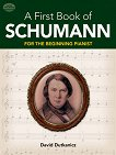A First Book of Schumann for the Beginning Pianist - David Dutkanicz -