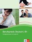 Berufspraxis Deutsch - Ниво B1: Учебно помагало по бизнес немски език + CD с аудиоматериали - Graziella Guenat, Peter Hartmann -