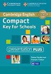 Compact Key for Schools - Ниво A2: Presentation Plus - DVD-ROM Учебен курс по английски език - учебна тетрадка