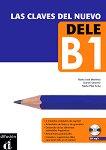 Las claves del nuevo DELE - Ниво B1: Учебно помагало по испански език + CD - María José Martínez, Daniel Sánchez, María Pilar Soria -