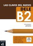 Las claves del nuevo DELE - Ниво B2: Учебно помагало по испански език + онлайн аудио материали -
