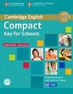 Compact Key for Schools - Ниво A2: Учебник без отговори + CD-ROM Учебен курс по английски език - учебна тетрадка
