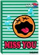 Miss you -