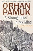 A Strangeness in my Mind - Orhan Pamuk -