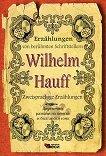 Erzahlungen von beruhmten Schriftstellern: Wilhelm Hauff - Zweisprachige Erzahlungen - книга