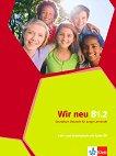 Wir Neu - Ниво B1.2: Учебник и учебна тетрадка + CD : Учебна система по немски език -