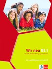 Wir Neu - Ниво B1.1: Учебник и учебна тетрадка + CD : Учебна система по немски език -