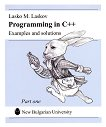 Programming in C++: Examples and solutions - Part One - Lasko M. Laskov -