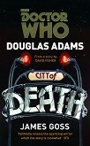 Doctor Who: City of Death - Douglas Adams, James Goss -