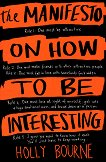 The Manifesto on How to be Interesting - Holly Bourne - книга