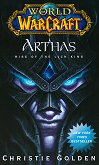 WarCraft: Arthas - Rise of the Lich King - Christie Golden -