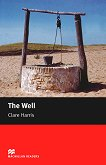 Macmillan Readers - Starter: The Well - Clare Harris -