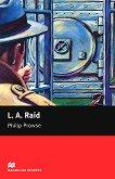 Macmillan Readers - Beginner: L. A. Raid - Philip Prowse -
