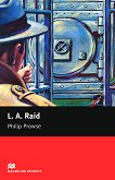 Macmillan Readers - Beginner: L. A. Raid - Philip Prowse -