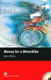 Macmillan Readers - Beginner: Money for a Motorbike + CD - John Milne -