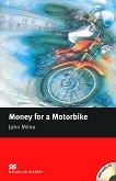 Macmillan Readers - Beginner: Money for a Motorbike + CD - John Milne -