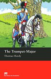 Macmillan Readers - Beginner: The Trumpet - Major - Thomas Hardy - книга