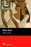 Macmillan Readers - Intermediate: River God - Wilbur Smith -