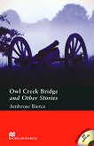 Macmillan Readers - Pre-Intermediate: Owl Creek Bridge and Other Stories + extra exercises and 2 CDs - Ambrose Bierce -