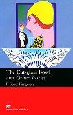 Macmillan Readers - Upper Intermediate: The Cut-glass Bowl and Other Stories - F. Scott Fitzgerald -