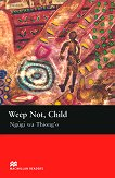 Macmillan Readers - Upper Intermediate: Weep Not, Child - Ngugi wa Thiong'o - книга