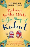 Return to the little coffee shop of Kabul - Deborah Rodriguez -