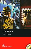 Macmillan Readers - Upper-intermediate: L. A. Movie + extra exercises and 3 CDs - Philip Prowse -