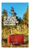 50 Secret Places to Discover in Bulgaria - книга