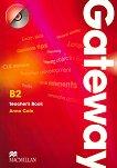 Gateway - Upper Intermediate (B2): Книга за учителя с отговори + CD с тестове : Учебена система по английски език - Anna Cole -