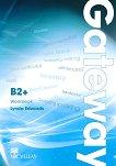 Gateway - Advanced (B2+): Учебна тетрадка без отговори : Учебна система по английски език - Lynda Edwards -