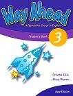 Way Ahead - Ниво 3: Книга за учителя : Учебна система по английски език - Printha Ellis, Mary Bowen -