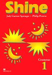 Shine - Ниво 1: Граматика с упражнения без отговори : Учебна система по английски език - Judy Garton - Sprenger, Philip Prowse -